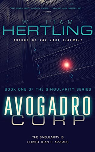 Avogadro Corp: The Singularity Is Closer Than It Appears by Willliam Hertling