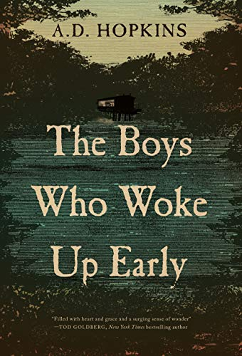 The Boys Who Woke Up Early by A. D. Hopkins