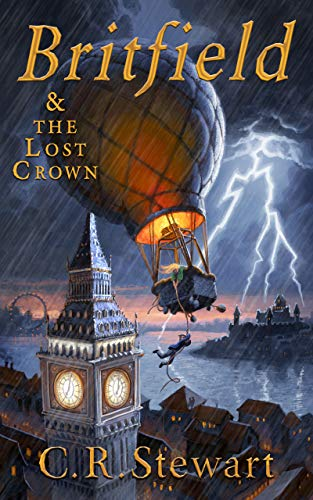 Britfield and the Lost Crown by C. R. Stewart