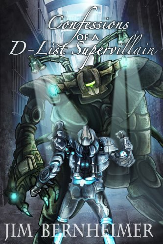 Confessions of a D-List Supervillian by Jim Bernheimer