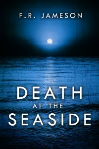 Death at the Seaside by F. R. Jameson