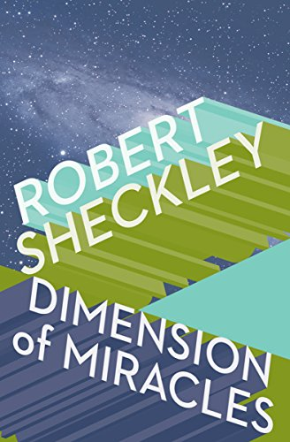 Dimensions of Miracles by Robert Sheckley