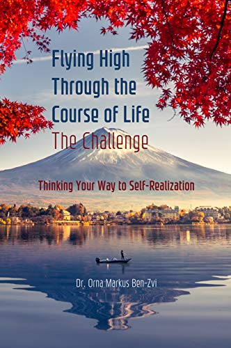 Flying High Through the Course of Life by Dr. Orna Markus Ben-Zvi
