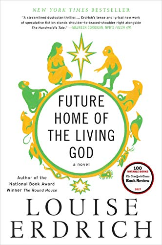 Future  Home of the Living God: A Novel by Louise Erdrich