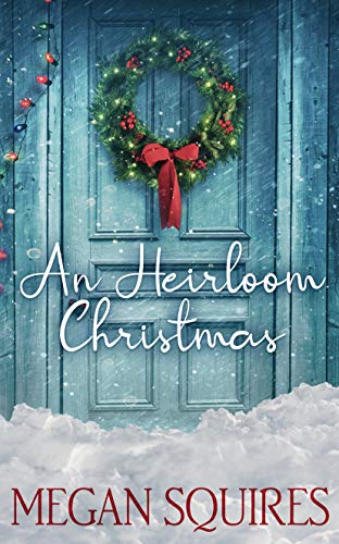 An Heirloom Christmas by Megan Squires