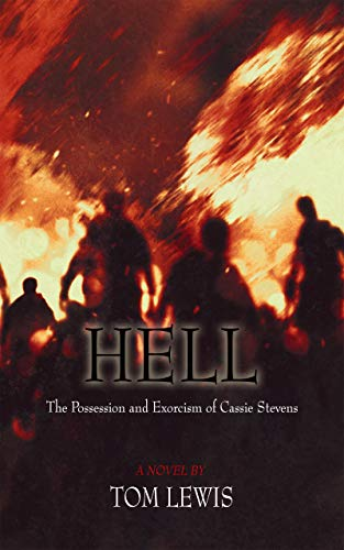 HELL: The Possession and Exorcism of Cassie Stevens by Tom Lewis