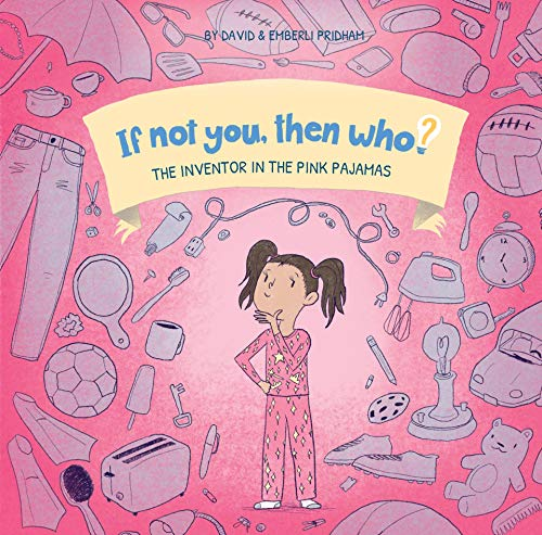 If Not You Then Who? By David and Emberli Pridham
