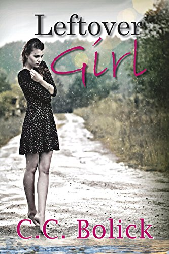 Leftover Girl by C. C. Bolick
