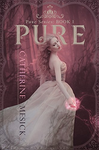 Pure by Catherine Mesick