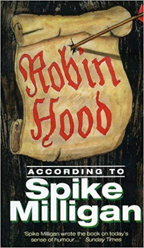 Robin Hood According to Spike Milligan by Spike Milligan