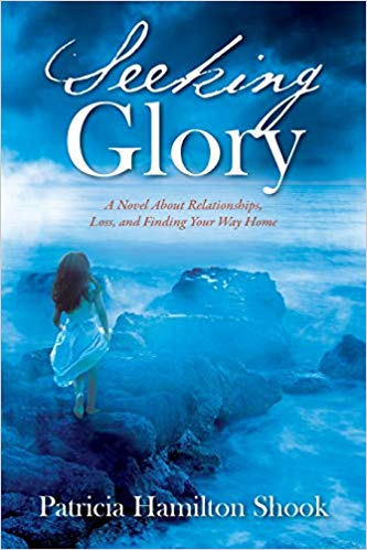 Seeking Glory by Patricia Hamilton Shook