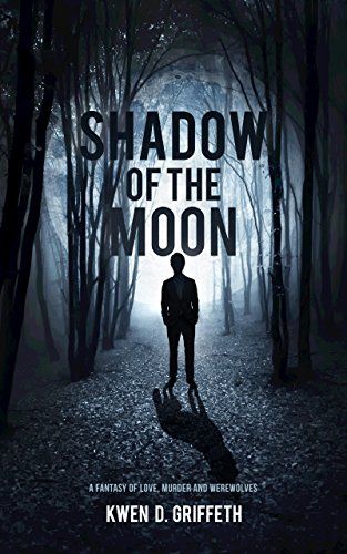 Shadow of the Moon by Kwen D. Griffeth