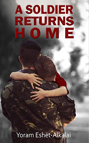 A Soldier Returns Home by Yoram Eshet-Alkalai
