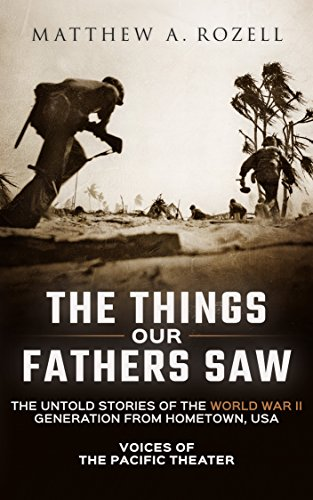 The Things our Fathers Saw by Matthew Rozell