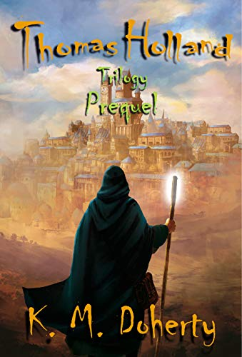 Thomas Holland Series Prequel by K. M. Doherty