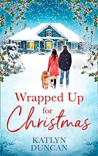 Wrapped Up For Christmas by Katlyn Duncan