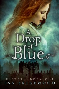 A Drop of Blue by Isa Briarwood
