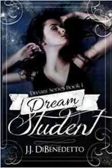 Dream Student by J. J. DiBenedetto