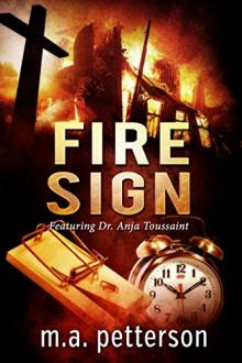 Fire Sign by M. A. Petterson
