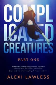 Complicated Creatures by Alexi Lawless