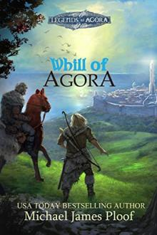 Whill of Agora: Book 1 by Michael Ploof