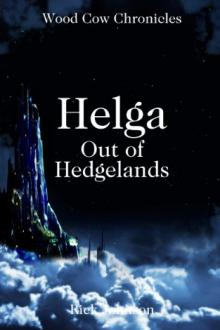 Helga: Out of Hedgelands by Rick Johnson