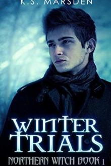 Winter Trials (Northern Witch #1) by K.S. Marsden