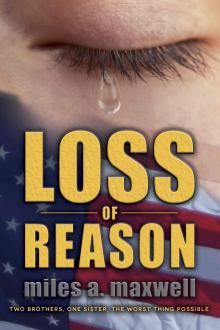 Loss Of Reason by Miles A. Maxwell