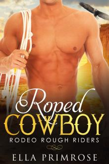 Roped Cowboy by Ella Primrose