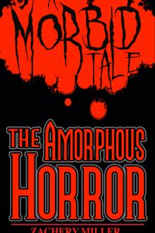 The Amorphous Horror by Zachery Miller