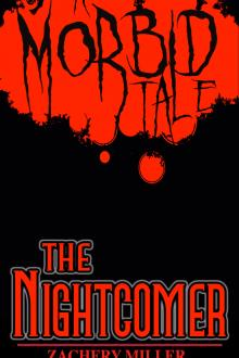 The Nightcomer by Zachery Miller