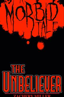 The Unbeliever by Zachery Miller