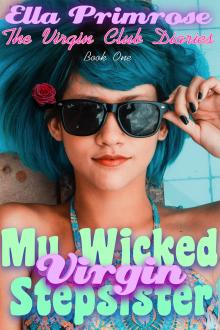 My Wicked Virgin Stepsister by Ella Primrose