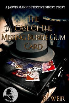 The Case of the Missing Bubble Gum Card by R Weir