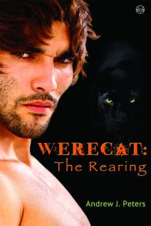 The Rearing (Werecat #1) by Andrew J. Peters