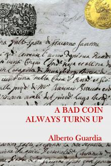 A Bad Coin Always Turns Up by Alberto Guardia