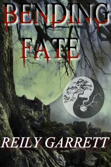 Bending Fate by Reily Garrett