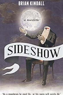 Sideshow by Brian Kindall