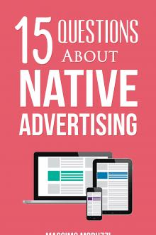15 Questions About Native Advertising by Massimo Moruzzi