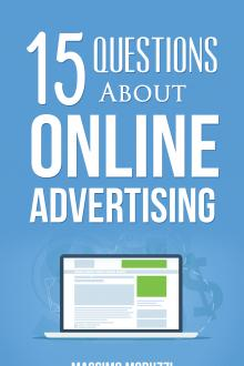 15 Questions About Online Advertising by Massimo Moruzzi