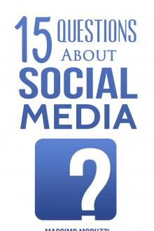 15 Questions About Social Media by Massimo Moruzzi