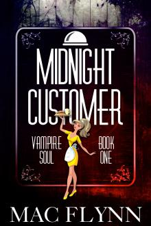 Midnight Customer (Vampire Soul, Book One) by Mac Flynn
