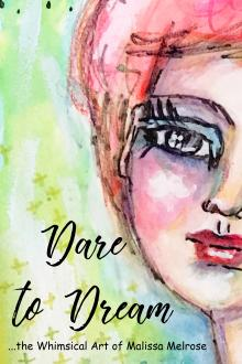 Dare to Dream by Malissa Melrose