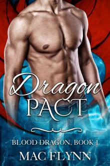 Dragon Pact: Blood Dragon #1 (Vampire Dragon Shifter Romance) by Mac Flynn
