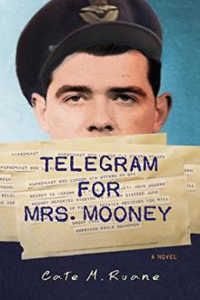 Telegram For Mrs. Mooney  by Cate M. Ruane