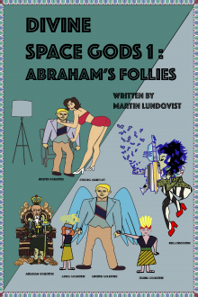 Divine Space Gods: Abraham's Follies by Martin Lundqvist