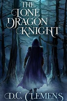The Lone Dragon Knight by D.C. Clemens