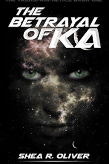 The Betrayal of Ka by Shea R. Oliver