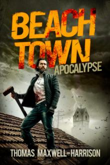Beach Town: Apocalypse by Thomas Maxwell-Harrison