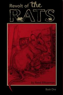 Revolt of the Rats by Reed Blitzerman